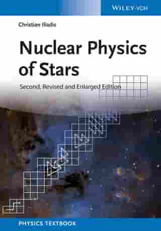Nuclear Physics of Stars by Christian Iliadis