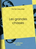 Les grandes chasses by Victor Meunier