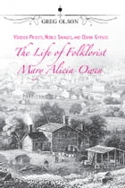 Voodoo Priests, Noble Savages, and Ozark Gypsies: The Life of Folklorist Mary Alicia Owen by Greg Olson