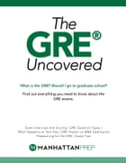 GRE Uncovered by Manhattan Prep