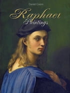 Raphael: Paintings by Daniel Coenn