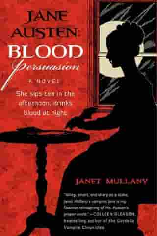 Jane Austen: Blood Persuasion: A Novel by Janet Mullany