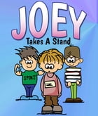 Joey Takes A Stand: Children's Books and Bedtime Stories For Kids Ages 3-8 for Early Reading by Jupiter Kids