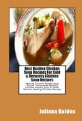 Best Healing Chicken Soup Recipes For Cold & Recovery Chicken Soup Recipes: Healing Chicken Noodle Soup Recipe, Homemade Healing Chicken Noodle Soup & Other Holistic Healing Chicken Recipes 70b817de-4337-4dfe-b706-2c9dd8bca2e4