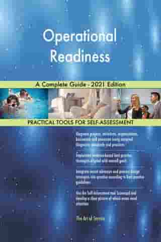 Operational Readiness A Complete Guide - 2021 Edition by Gerardus Blokdyk