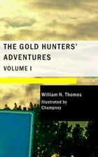 The Gold Hunter's Adventures by William H. Thomes