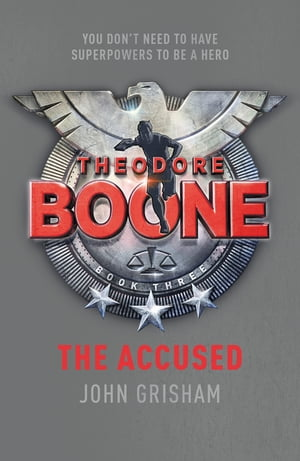 Theodore Boone: The Accused Theodore Boone 3