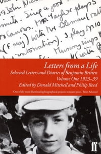 Letters from a Life Vol 1: 1923-39: Selected Letters and Diaries of Benjamin Britten