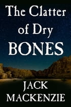 The Clatter of Dry Bones Cover Image
