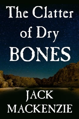 Book The Clatter of Dry Bones by Jack Mackenzie