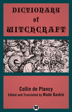 Dictionary of Witchcraft de Collin de Plancy