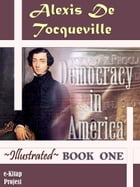Democracy in America: Book One by Alexis De Tocqueville