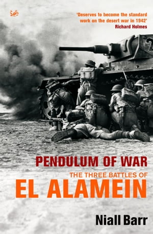 Pendulum Of War Three Battles at El Alamein