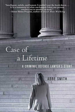 Book Case of a Lifetime: A Criminal Defense Lawyer's Story by Abbe Smith