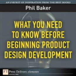 Book What You Need to Know Before Beginning Product Design Development by Phil Baker