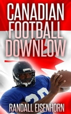 Canadian Football Downlow by Randall Eisenhorn