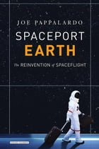 Spaceport Earth: The Reinvention of Spaceflight Cover Image