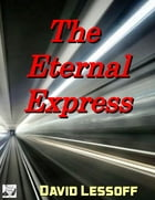 The Eternal Express by David Lessoff