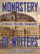 Monastery of Writers by Abe Aamidor