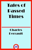 Tales of Passed Times (Illustrated) by Charles Perrault
