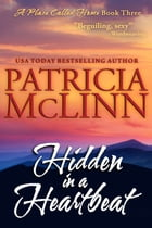 Hidden In A Heartbeat (A Place Called Home series): Book 3 by Patricia McLinn