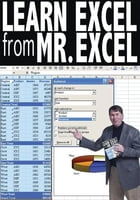 Learn Excel from Mr. Excel: 277 Excel Mysteries Solved by Bill Jelen
