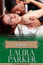 Caprice: The Masqueraders Series - Book One by Laura Parker