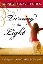 Turning on the Light by Wendy Dewar Hughes
