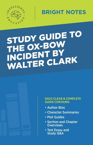 Study Guide to The Ox-Bow Incident by Walter Clark