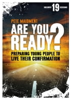 Are you Ready?: Preparing Young People to Live their Confirmation by Pete Maidment