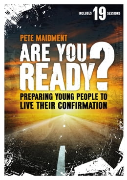 Book Are you Ready?: Preparing Young People to Live their Confirmation by Pete Maidment