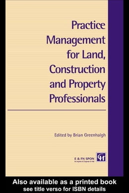 Book Practice Management for Land, Construction and Property Professionals by Greenhalgh, Brian