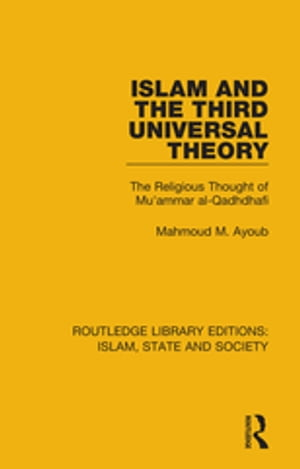Islam and the Third Universal Theory The Religious Thought of Mu'ammar al-Qadhdhafi