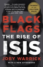 Black Flags: The Rise of ISIS by Joby Warrick