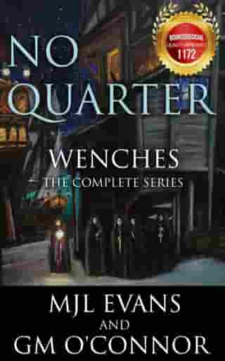 No Quarter: Wenches - The Complete Series (A Piratical Suspenseful Romance) by MJL Evans