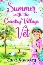 Summer with the Country Village Vet (Love in Langtry Meadows, Book 1) by Zara Stoneley