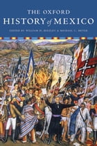The Oxford History Of Mexico by William Beezley;Michael Meyer