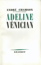 Adeline Vénician by André Chamson