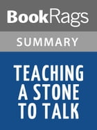 Teaching a Stone to Talk by Annie Dillard l Summary & Study Guide by BookRags