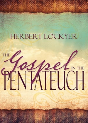 The Gospel in the Pentateuch