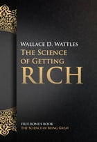 The Science of Getting Rich: The Science of Being Great by Wallace D. Wattles