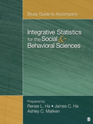 Study Guide to Accompany Integrative Statistics for the Social and Behavioral Sciences