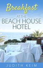 Breakfast at The Beach House Hotel by Judith Keim