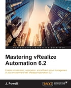Mastering vRealize Automation 6.2 by J. Powell