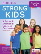 Merrell's Strong Kids—Grades 3–5: A Social and Emotional Learning Curriculum, Second Edition