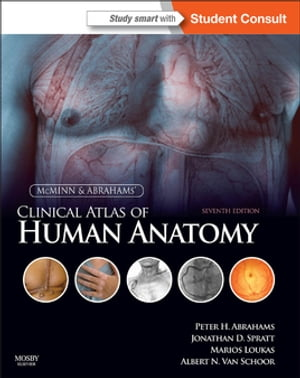 McMinn and Abrahams' Clinical Atlas of Human Anatomy with STUDENT CONSULT Online Access