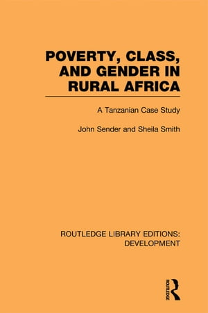 Poverty,  Class and Gender in Rural Africa A Tanzanian Case Study