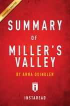 Summary of Miller's Valley: by Anna Quindlen , Includes Analysis by Instaread Summaries