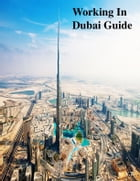 Working In Dubai Guide by V.T.