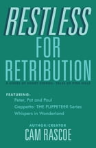 Restless for Retribution: A Series of Short Stories by Cam Rascoe